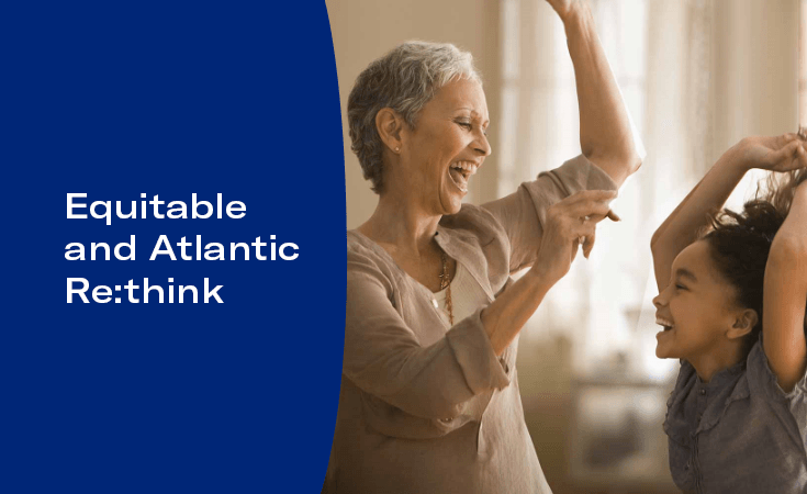 Equitable and Atlantic Re:think text next to an image of a grandmother and granddaughter dancing
